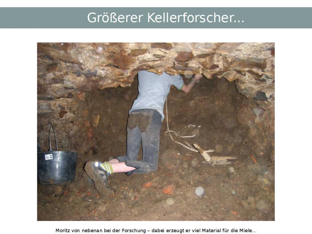 Größerer Kellerforscher...